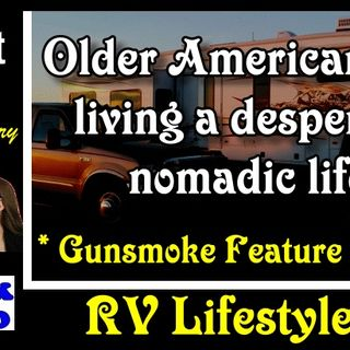 Many older Americans are living a desperate, nomadic life | RV Talk Radio Ep.99 #podcast #RVer #nomadic