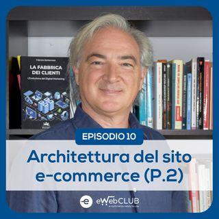 EP.10 - Architettura di un e-commerce | Seconda parte