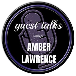 Guest Talks with Amber Lawrence