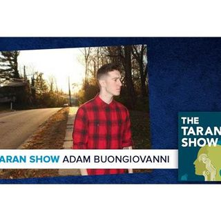 Taran Show 32 | Adam Buongiovanni