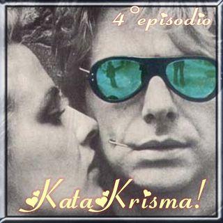Episodio 4 - KataKrisma! (Maurizio Arcieri e Cristina Moser, i Krisma)