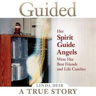 "GUIDED: Her ""Spirit Guide Angels"" Were Her Best Friends and Life Coaches with Author Linda Deir"