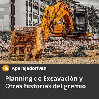 Planning de Excavación y Otras historias del gremio