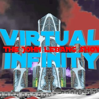THE JOHN LEBANG SHOW VIRTUAL INFINITY PART 2