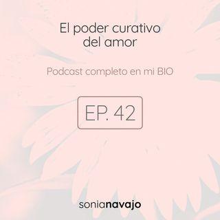 42-El poder curativo del amor