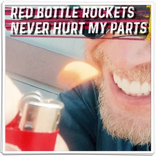 Red Bottle Rockets Never Hurt My Parts