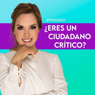 ¿Eres un ciudadano crítico?
