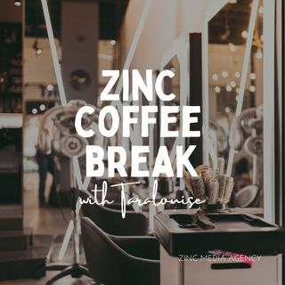 Zinc Coffee Break Episode 9