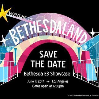 E3 2017:  Bethesda E3 Showcase Review