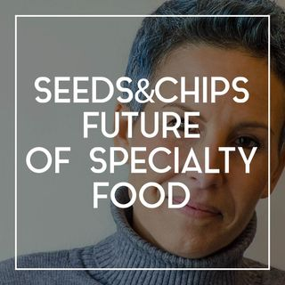 57 How Seeds&Chips Is Building A Platform For Food Innovation