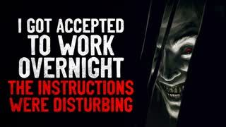 """""""I got accepted to work overnight. The instructions were disturbing"""" Creepypasta"""