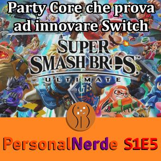 Super Smash Bros Ultimate: party core che innova Nintendo Switch - PersonalNerde S1E5