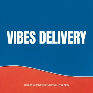 VIBES DELIVERY MIXTAPE by Mr Joint Selecta