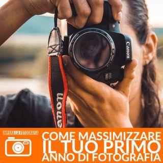 Come massimizzare il tuo primo anno da Fotografo