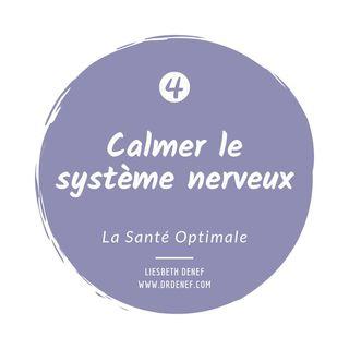 #4 Calmer le système nerveux