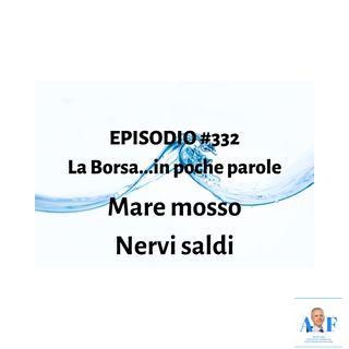 Episodio 332 La Borsa...in poche parole - Informazione finanziaria in poche parole