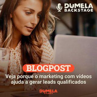 Blogpost 03 - Veja porque o marketing com vídeos ajuda a gerar leads qualificados