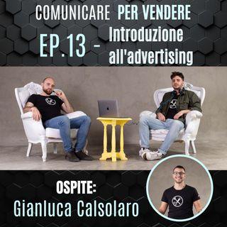 Episodio 13 - Introduzione all'advertising Feat Gianluca Calsolaro