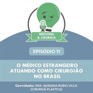 11 - O médico estrangeiro atuando como Cirurgião no Brasil