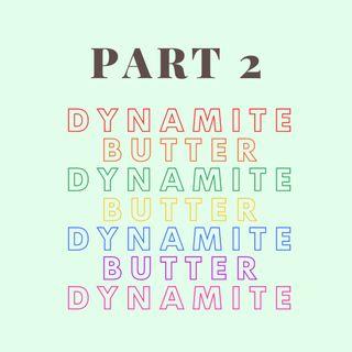 Episode 3, pt 2 - Smooth Like Butter!