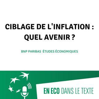 #03 - Ciblage de l'inflation : quel avenir ?