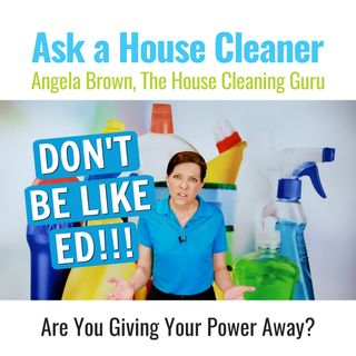 The Cleaner Who Gave His Power Away - Don't Be Like Ed!