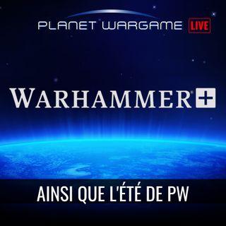 Warhammer + et la (grosse) actu de PW