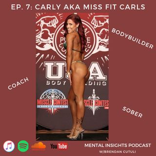 EP#7: Bodybuilding, Coaching & Sobriety | Carly