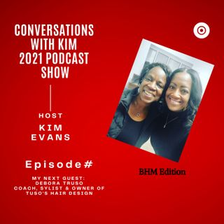 Episode #14: Beautifying The Whole You From the Inside Out with Guest, Debora Truso, and Host Kim Evans.
