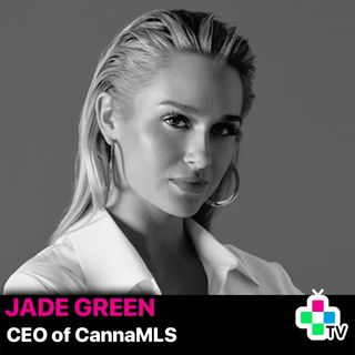 Episode 18 -  Jade Green, Canna MLS