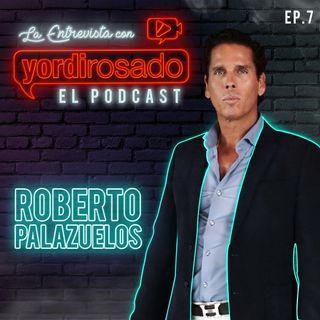 ROBERTO PALAZUELOS, una vida MUY INTENSA