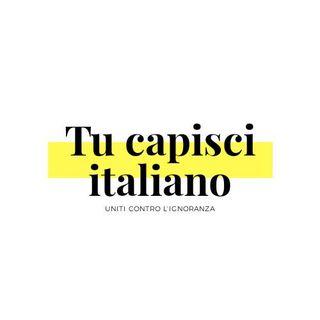 Tu capisci Italiano