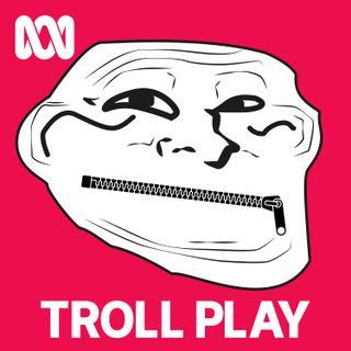 Troll Play