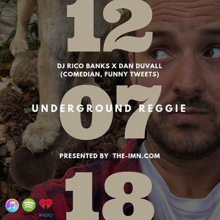 Underground Reggie Interview With Dan Duvall (12.7.18)