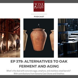 Ep 379: The Main Alternatives to Oak --All About Concrete Eggs and Amphoras