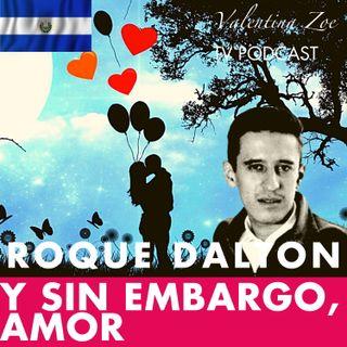 Y SIN EMBARGO, AMOR Roque Dalton 💖🌓 | Hace FRÍO sin ti, Pero se VIVE 🌈 Roque Dalton | Valentina