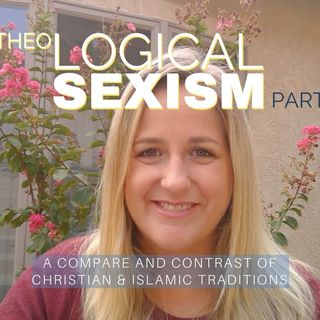 Theological Sexism Contrast: HEADSHIP + MARRIAGE AUTHORITY Christian & Islamic Traditions