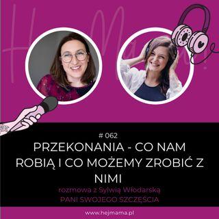 #062 - Przekonania - co nam robią i co możemy zrobić z nimi - rozmowa z Sylwią Włodarską