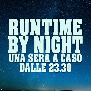 Runtime By Night