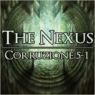 The Nexus 007 - Corruzione 5-1