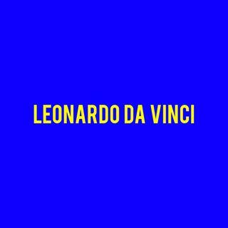 Leonardo Da Vinci - La Storia