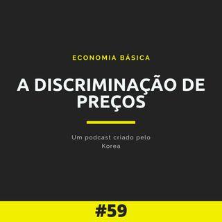 Economia Básica - A discriminação de preços - 59