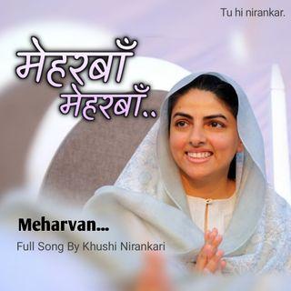 Meharvan Meharvan || Full Nirankari Song