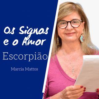 Signos e o Amor: Escorpião com Marcia Mattos Astrologia