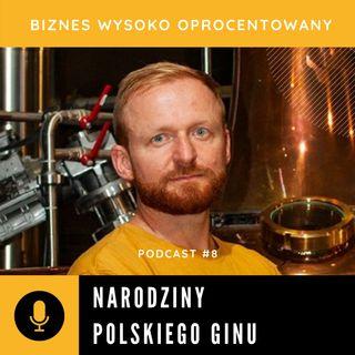 #8 NARODZINY POLSKIEGO GINU - Maciej Podhajny