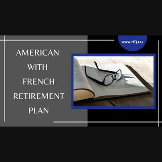[ HTJ Podcast ] American With French Retirement Plan