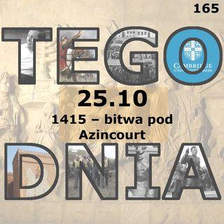 Tego dnia: 25 października (bitwa pod Azincourt)