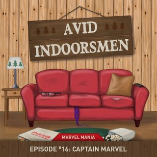 """A.I. EP. 16: """"I'm Kind of Done With You Telling Me What I Can't Do"""" - Captain Marvel"""