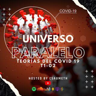 #UniversoParalelo: Teorías del COVID-19 - T1-02