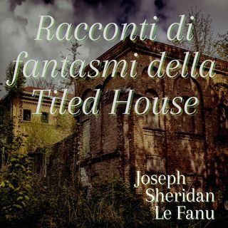 racconti di fantasmi della Tiled House - Joseph Sheridan Le Fanu